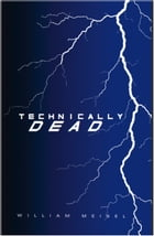 Technically Dead by William Meisel