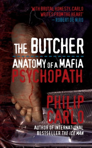 The Butcher Anatomy of a Mafia Psychopath