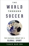 The World through Soccer 2eb6d30e-cb09-4312-935e-7fccf163a9cf