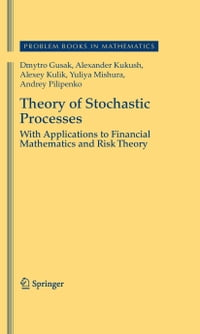Theory of Stochastic Processes: With Applications to Financial Mathematics and Risk Theory