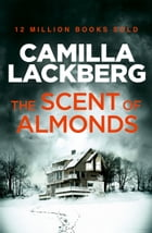 The Scent of Almonds: A Novella by Camilla Lackberg