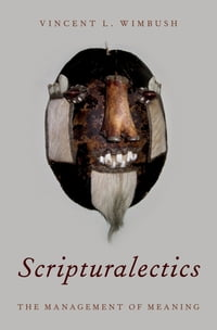 Scripturalectics: The Management of Meaning