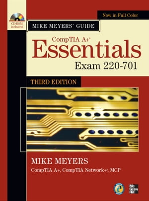 Mike Meyers' CompTIA A+ Guide: Essentials, Third Edition (Exam 220-701) by Michael Meyers
