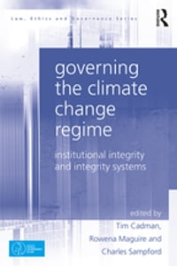 Governing the Climate Change Regime: Institutional Integrity and Integrity Systems