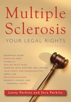 Multiple Sclerosis: Your Legal Rights: Third Edition by Lanny Perkins