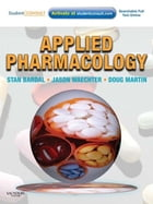 Applied Pharmacology E-Book by Stan Bardal, BSc(Pharm), MBA, PhD