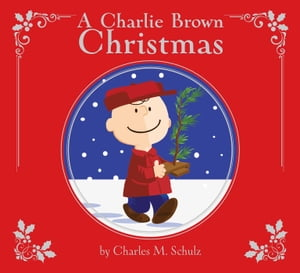 A Charlie Brown Christmas: Deluxe Edition by Maggie Testa
