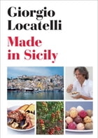 Made In Sicily by Giorgio Locatelli