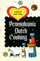 Pennsylvania Dutch Cooking: Traditional Dutch Dishes by Josh Verbae