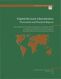 Capital Account Liberalization: Theoretical and Practical Aspects