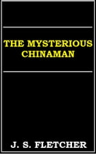 The Mysterious Chinaman by J. S. Fletcher