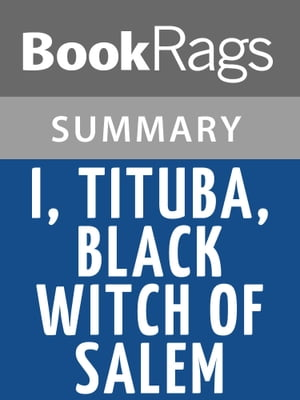 I,  Tituba,  Black Witch of Salem by Maryse Conde l Summary & Study Guide