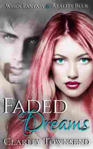 Faded Dreams by Clarity Townsend