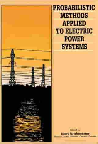 Probabilistic Methods Applied to Electric Power Systems: Proceedings of the First International Symposium, Toronto, Canada, 11–13 July 1986