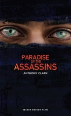 Paradise of the Assassins by Anthony  Clark