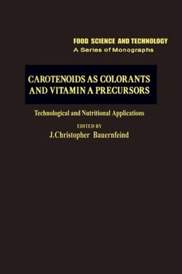 Book Carotenoids as Colorants and Vitamin A Precursors: Technological and Nutritional Applications by Stewart, G.F.