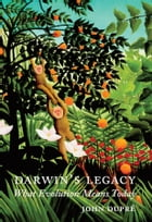 Darwin's Legacy: What Evolution Means Today by John A. Dupré