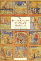 The Feudal Kingdom of England: 1042-1216