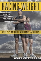 Racing Weight: How to Get Lean for Peak Performance by Matt Fitzgerald