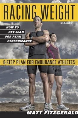 Book Racing Weight: How to Get Lean for Peak Performance by Matt Fitzgerald