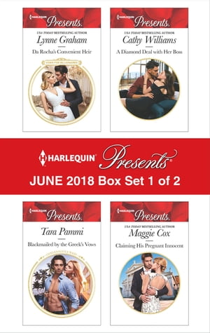 Harlequin Presents June 2018 - Box Set 1 of 2: Da Rocha's Convenient Heir\Blackmailed by the Greek's Vows\A Diamond Deal with Her Boss\Claiming His by Cathy Williams