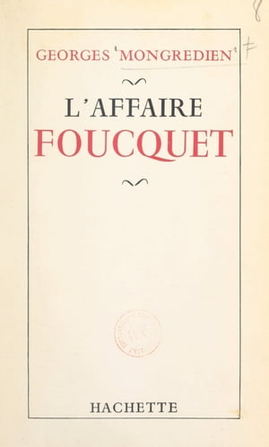 L'affaire Foucquet by Georges Mongrédien