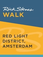 Rick Steves Walk: Red Light District, Amsterdam by Rick Steves