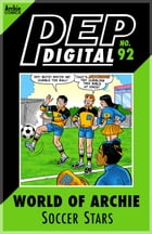 Pep Digital Vol. 092: World of Archie: Soccer Stars by Archie Superstars