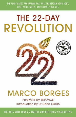 The 22-Day Revolution The plant-based programme that will transform your body,  reset your habits,  and change your life.