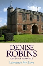 Lawrence My Love by Denise Robins