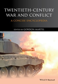 Twentieth-Century War and Conflict: A Concise Encyclopedia