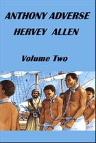 Anthony Adverse: Volume Two by Hervey Allen