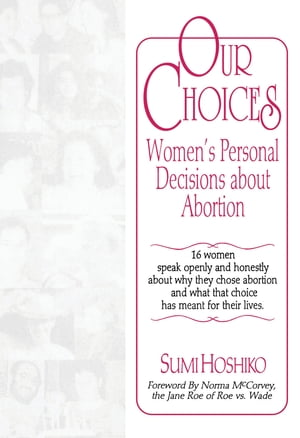 Our Choices Women's Personal Decisions About Abortion