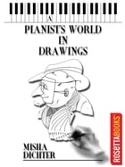A Pianist's World in Drawings by Misha Dichter