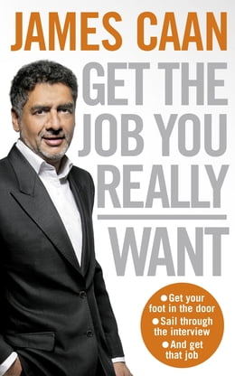 Book Get The Job You Really Want by James Caan