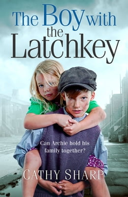 Book The Boy with the Latch Key by Cathy Sharp