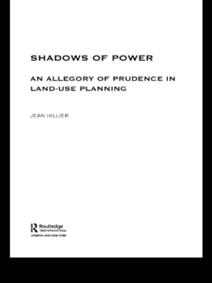 Shadows of Power An Allegory of Prudence in Land-Use Planning