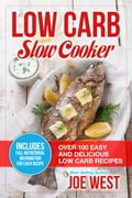 Low Carb: Slow Cooker - Over 100 Easy and Delicious Low Carb Recipes dea07f57-df25-490b-b83d-960312488111