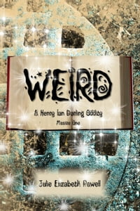 Weird: A Henry Ian Darling Oddity: Missive One: Weird: A Henry Ian Darling Oddity: Missive One, #1