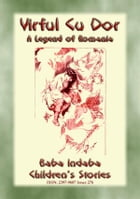 VIRFUL CU DOR or Varful Cu Dor - A Legend of Romania: Baba Indaba Children's Stories - Issue 276 by Anon E. Mouse