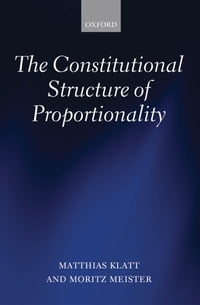 The Constitutional Structure of Proportionality