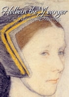 Holbein the Younger: 100 Master's Drawings by Blagoy Kiroff