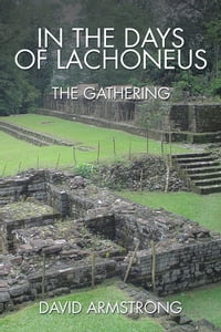 In the Days of Lachoneus: The Gathering
