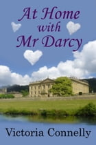 At Home with Mr Darcy by Victoria Connelly