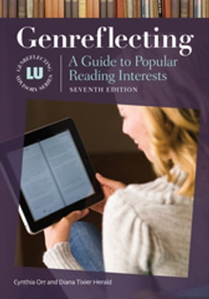 Genreflecting: A Guide to Popular Reading Interests,  7th Edition A Guide to Popular Reading Interests