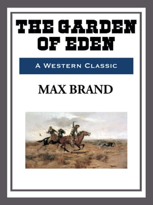The Garden of Eden by Max Brand