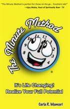 The Minute Method: It's Life Changing! Realize Your Full Potential by Carla R. Mancari