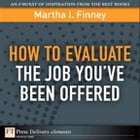 How to Evaluate the Job You've Been Offered by Martha I. Finney