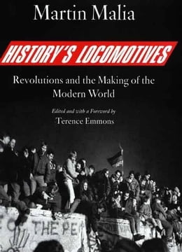 Book History's Locomotives: Revolutions and the Making of the Modern World by Malia, Martin
