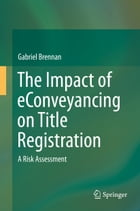 The Impact of eConveyancing on Title Registration: A Risk Assessment
